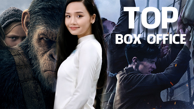 top-box-office,co-gai-den-tu-hom-qua,war-for-the-planet-of-the-apes,wish-upon,dunkirk